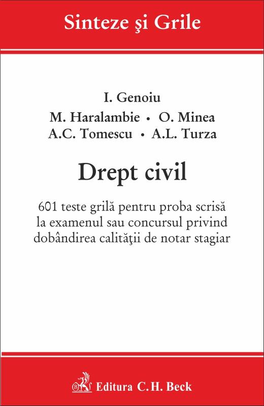 DREPT CIVIL. 601 TESTE GRILA PT ADMITERE NOTAR STAGIAR