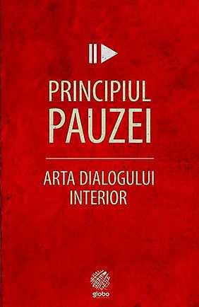 PRINCIPIUL PAUZEI. ARTA DIALOGULUI INTERIOR