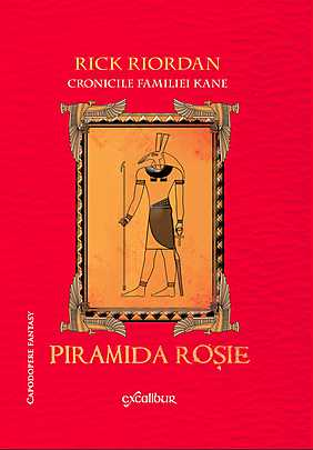 PIRAMIDA ROSIE VOLUMUL 1. CRONICILE FAMILIEI KANE