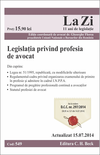 LEGISLATIA PRIVIND PROFESIA DE AVOCAT LA ZI COD 549 ACT 15.07.2014