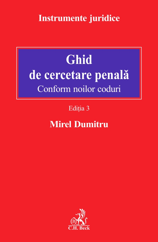 GHID DE CERCETARE PENALA. EDITIA 3