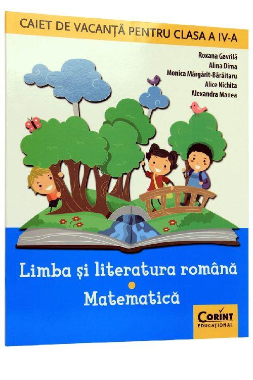 CAIET DE VACANTA CLS A IV-A. LIMBA SI LITERATURA ROMANA SI MATEMATICA
