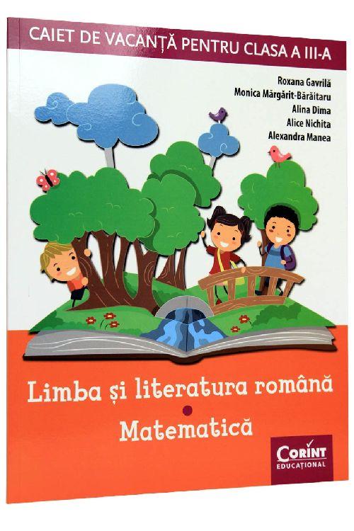 CAIET DE VACANTA CLS A III-A. LIMBA SI LITERATURA ROMANA SI MATEMATICA