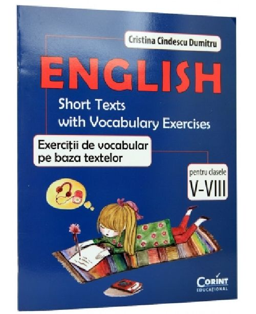 ENGLISH. EXERCITII DE VOCABULAR PE BAZA TEXTELOR CLS V-VIII