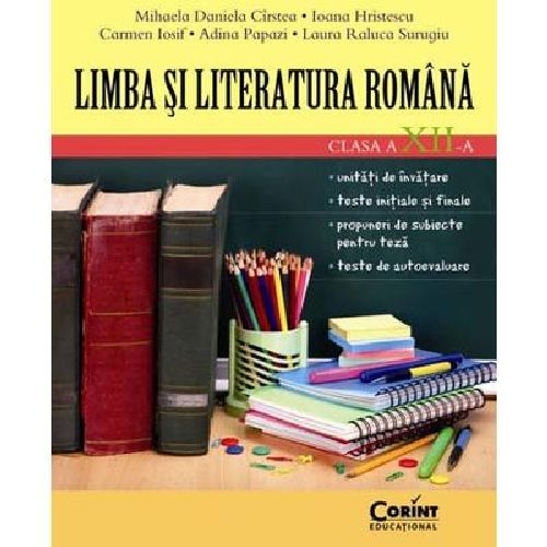 LIMBA SI LITERATURA ROMANA CLS A XII-A CIRSTEA