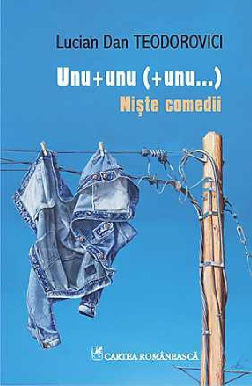 UNU + UNU (+ UNU...). NISTE COMEDII