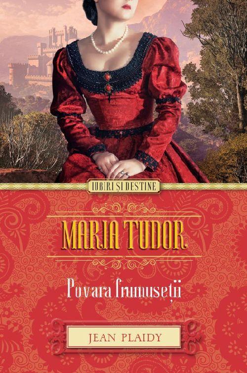 MARIA TUDOR. POVARA FRUMUSETII