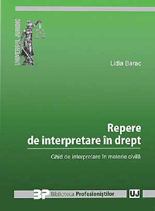 REPERE DE INTERPRETARE IN DREPENTRU GHID DE INTERPRETARE IN MATERIE CIVILA
