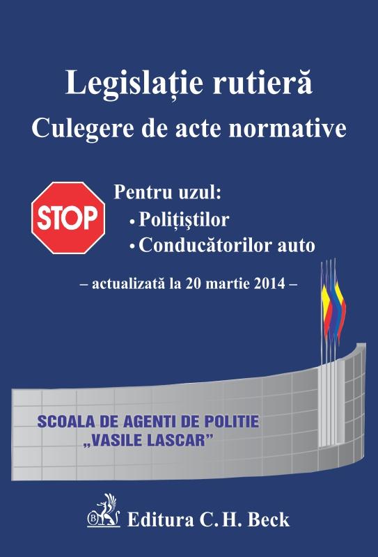 LEGISLATIE RUTIERA. CULEGERE DE ACTE NORMATIVE. ACT 20.03.2014
