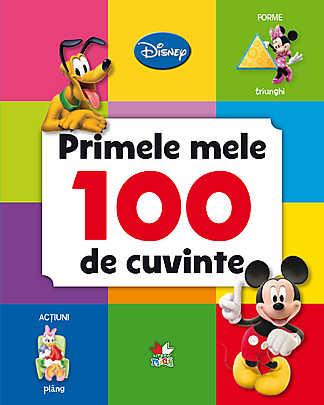 DISNEY. PRIMELE MELE 100 DE CUVINTE