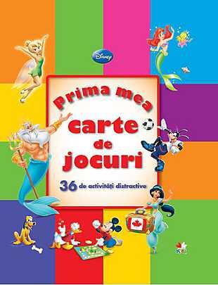 DISNEY. PRIMA MEA CARTE DE JOCURI. 36 DE ACTIVITATI DISTRACTIVE