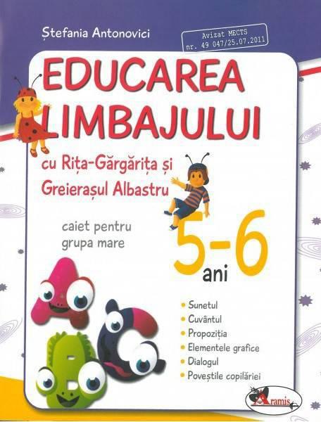 EDUCAREA LIMBAJULUI  CU RITA GARGARITA SI GREIERASUL ALBASTRU ヨ (CAIET) GRUPA MARE 5 - 6 ANI - STEFANIA ANTONOVICI