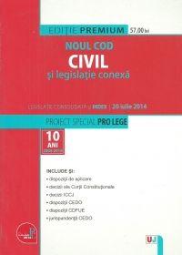 NOUL COD CIVIL SI LEGISLATIE CONEXA: LEGISLATIE CONSOLIDATA: 20 IULIE 2014