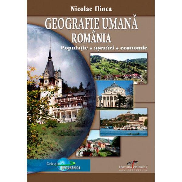 GEOGRAFIA UMANA ROMANIA: POPULATIE, ASEZARI, ECONOMIE