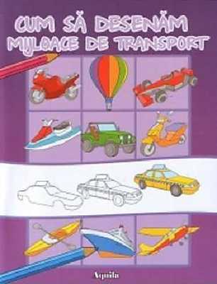 CUM SA DESENAM MIJLOACE DE TRANSPORT