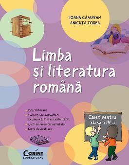 CAIET ELEV CLS A IV-A LIMBA SI LITERATURA ROMANA CAMPEAN