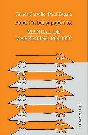 PUPA-L IN BOT SI PAPA-I TOT. MANUAL DE MARKETING POLITIC