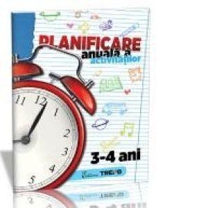 PLANIFICARE ANUALA A ACTIVITATILOR 3-4 ANI