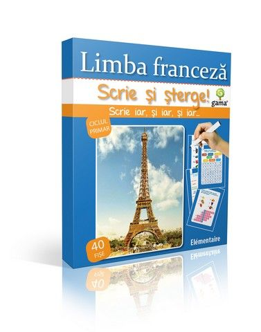 LIMBA FRANCEZA. ELEMENTAIRE/  SCRIE SI STERGE