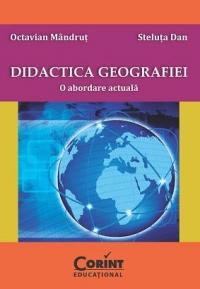 DIDACTICA GEOGRAFIEI 2014. O ABORDARE ACTUALA