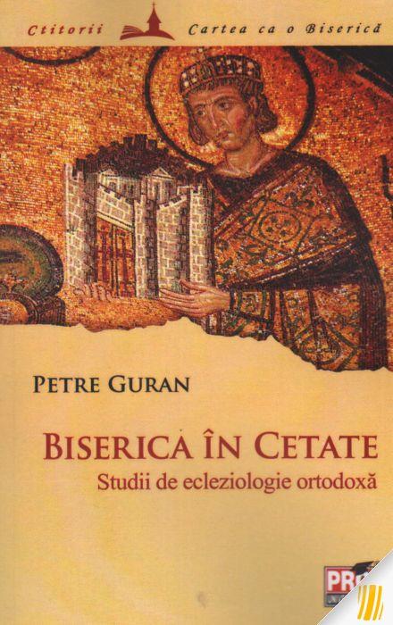 BISERICA IN CETATE. STUDII DE...