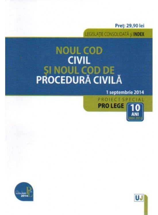 NOUL COD CIVIL SI NOUL COD DE PROCEDURA CIVILA. LEGISLATIE CONSOLIDATA: 1 SEP 2014