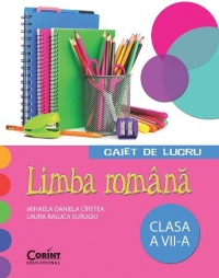CAIET DE LUCRU CLS. A VII-A LIMBA ROMANA (CIRSTEA)