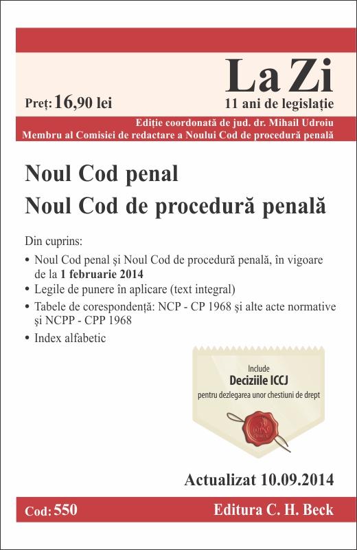 NOUL COD PENAL SI NOUL COD DE PROCEDURA PENALA  LA ZI COD 550 (ACT 10.09.2014)