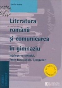 LITERATURA ROMANA SI COMUNICAREA IN GIMNAZIU