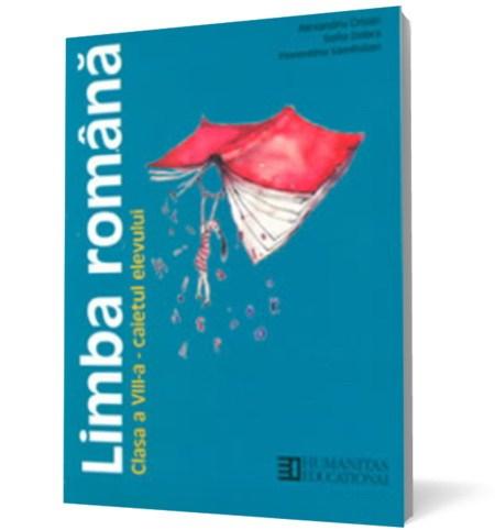 LIMBA ROMANA. CAIETUL ELEVULUI-CLS.A VIII-A
