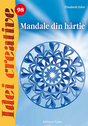 MANDALE DIN HARTIE. IDEI CREATIVE 98