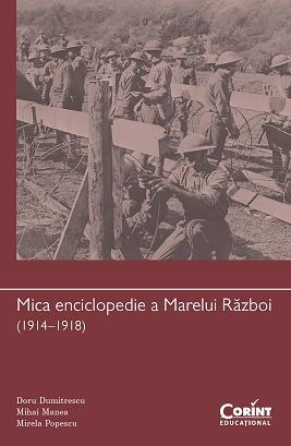 MICA ENCICLOPEDIE A MARELUI RAZBOI (1914-1918)