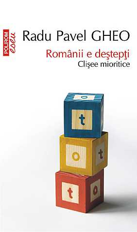 ROMANII E DESTEPTI. CLISEE MIORITICE. ED 2014