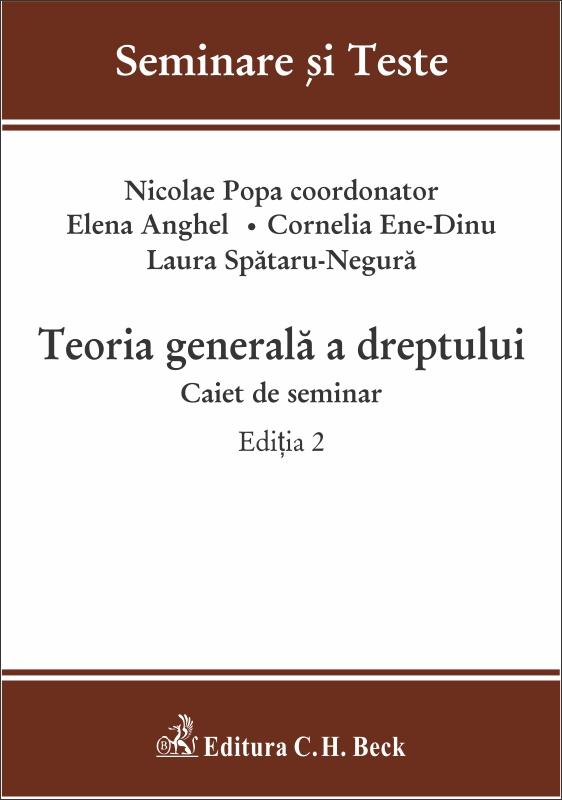 TEORIA GENERALA A DREPTULUI. CAIET DE SEMINAR. ED 2 POPA