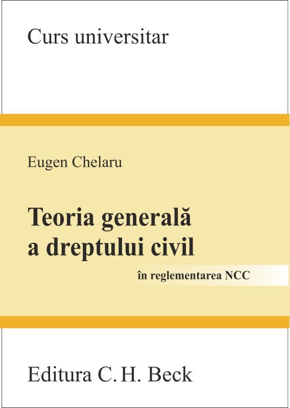 TEORIA GENERALA A DREPTULUI CIVIL - CHELARU