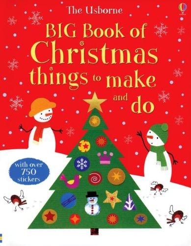 BIG BOOK OF CHRISTMAS THINGS TO MAKE AND DO