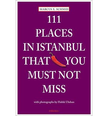 111 PLACES IN ISTANBUL THAT YOU SHOULDN'T MISS