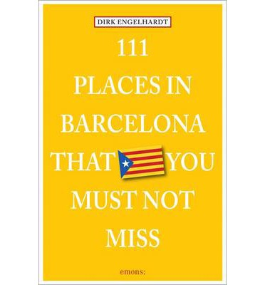 111 PLACES IN BARCELONA THAT YOU SHOULDN'T MISS