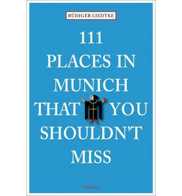 111 PLACES IN MUNICH THAT YOU SHOULDN'T MISS