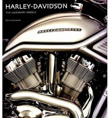 HARLEY-DAVIDSON. THE LEGENDARY MODELS