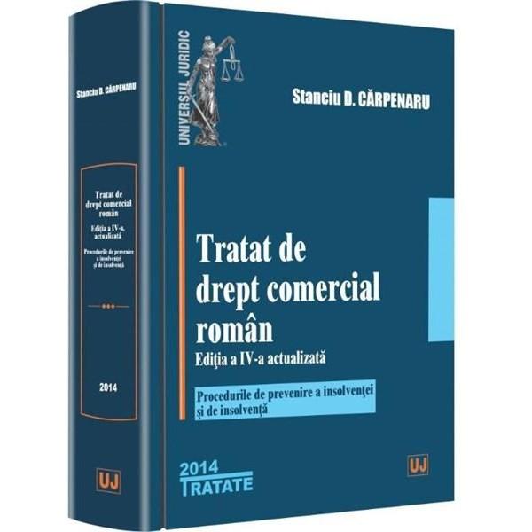 TRATAT DE DREPT COMERCIAL ROMAN. ED IV (CARPENARU)