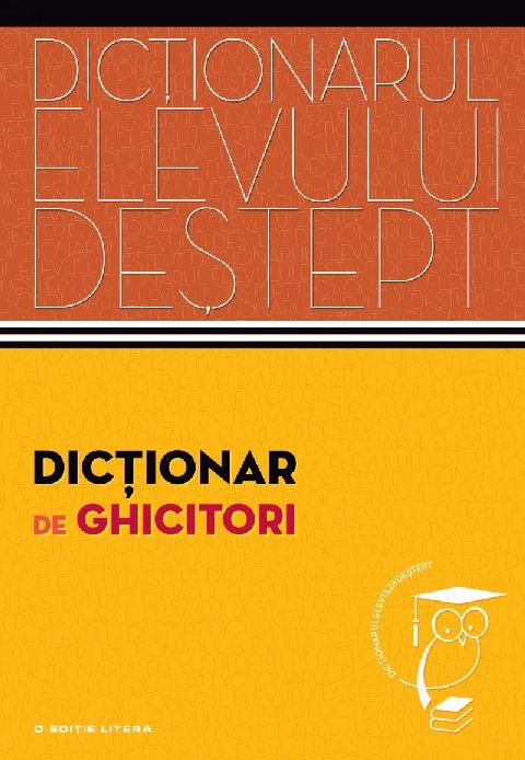 DICTIONAR DE GHICITORI....