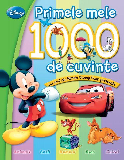 DISNEY. PRIMELE MELE 1000 DE CUVINTE
