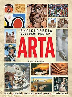 ENCICLOPEDIA ELEVULUI DESTEPT. ARTA