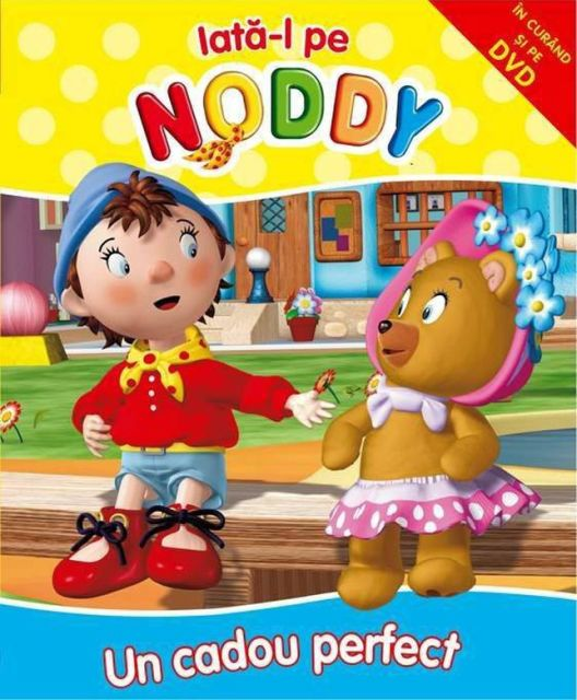 UN CADOU PERFECT NODDY