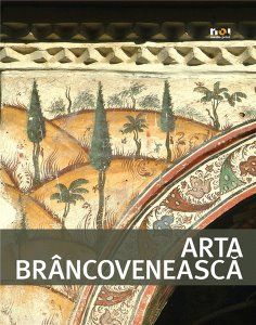 ARTA BRANCOVENEASCA IN ROMANIA (ROMANA)