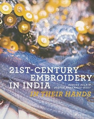 21ST CENTURY EMBRIDERY IN INDIA: IN THEIR HAND