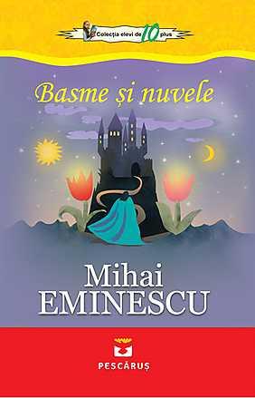 BASME SI NUVELE. MIHAI EMINESCU