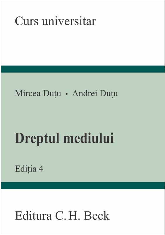 DREPTUL MEDIULUI. ED 4 DUTU