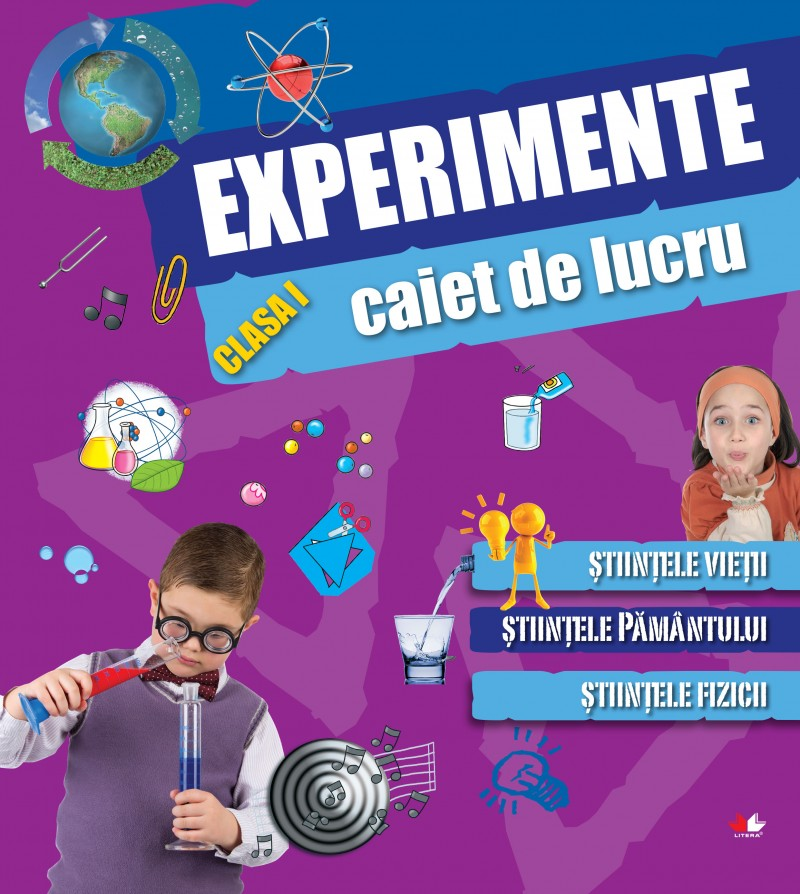 CAIET DE LUCRU. EXPERIMENTE. CLASA I
